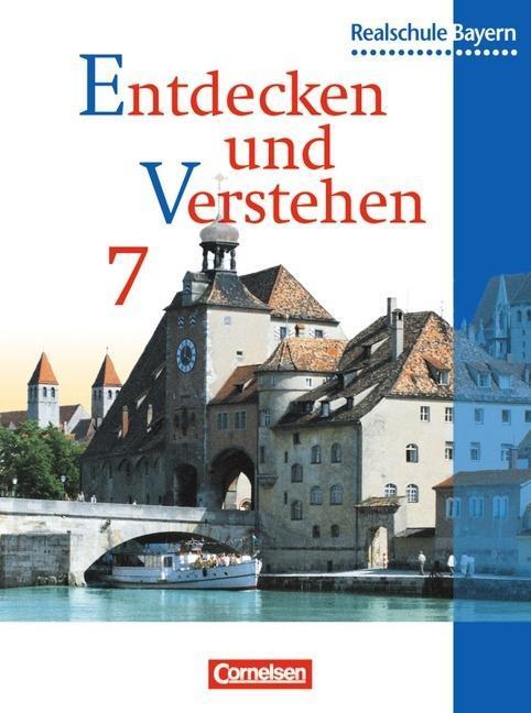 Entdecken und Verstehen 7. Schülerbuch. Bayern als Buch