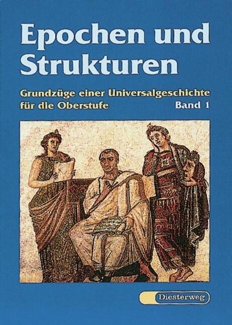 Epochen und Strukturen 1. Von der Vorgeschichte zum Dreißigjährigen Krieg als Buch