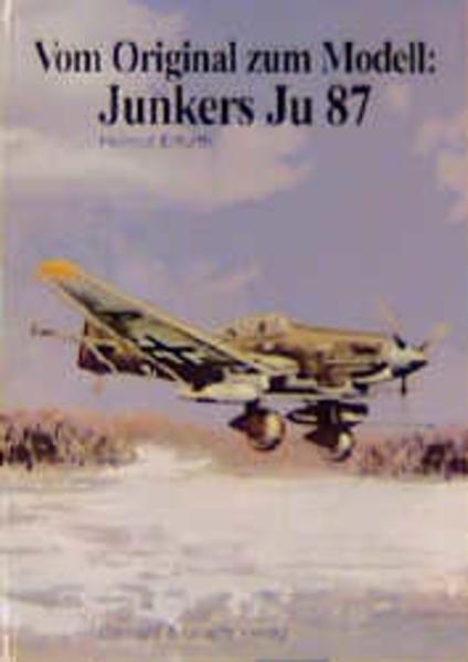 Vom Original zum Modell: Junkers Ju 87 als Buch