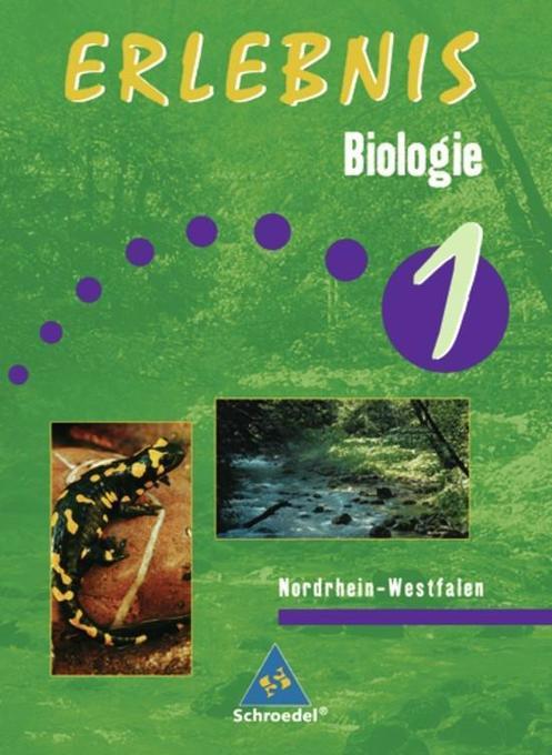 Erlebnis Biologie 1 - Ausgabe 1999. Schülerband. Nordrhein-Westfalen als Buch
