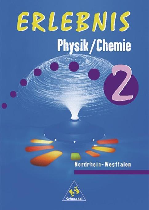 Erlebnis Physik / Chemie 2. Schülerband. Hauptschule. Nordrhein-Westfalen als Buch