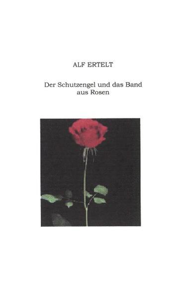 Der Schutzengel und das Band aus Rosen als Buch