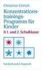 Konzentrationstrainings-Programm für Kinder II. 1. und 2. Schulklasse