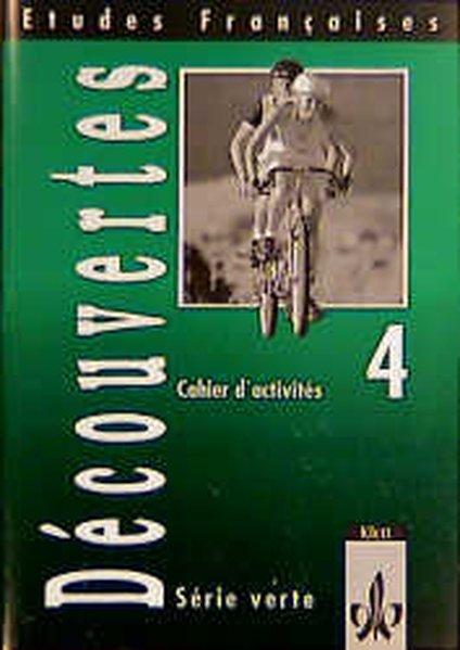 Découvertes Serie verte 4. Cahiers d'activites als Buch