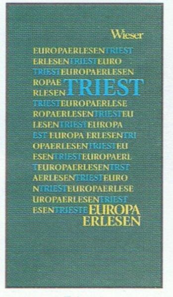 Europa Erlesen. Triest als Buch