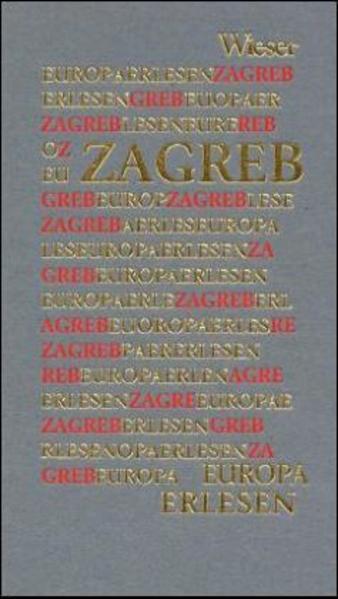 Europa Erlesen. Zagreb als Buch