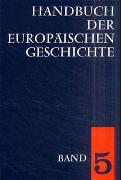 Handbuch der europäischen Geschichte / Europa von der Französischen Revolution bis zu den nationalstaatlichen Bewegungen des 19. Jahrhunderts als Buch