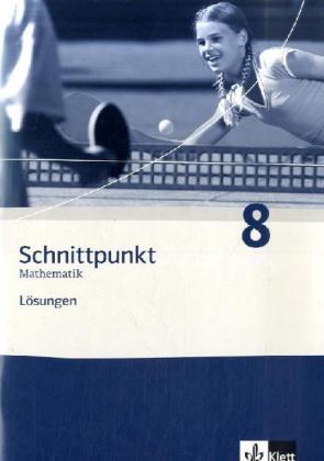 Schnittpunkt Mathematik - Neubearbeitung. Lösungen Band 8. Allgemeine Ausgabe als Buch