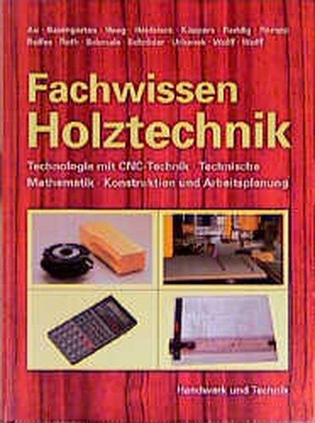 Fachwissen Holztechnik als Buch