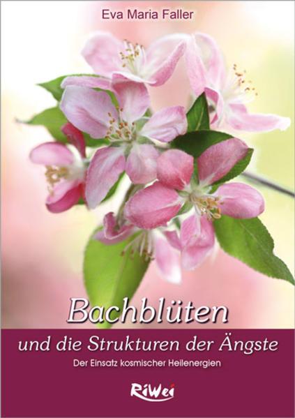 Dr. Bach Blüten und die Strukturen der Ängste als Buch