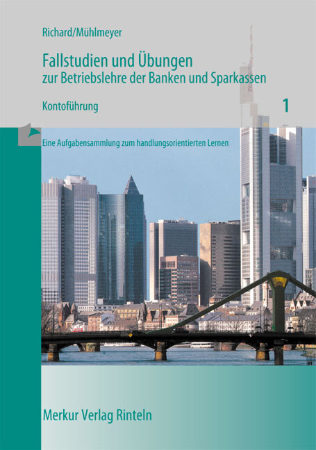 Fallstudien und Übungen zur Betriebslehre der Banken und Sparkassen / Kontoführung. Heft 1 als Buch