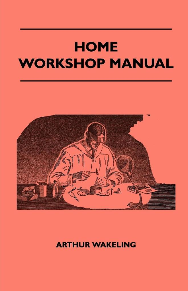 Home Workshop Manual - How To Make Furniture, S...