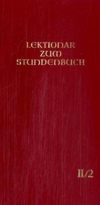Lektionar - Die Feier des Stundengebetes Heft 2. Fastenzeit; Heilige: 8.2.-21.4 als Buch