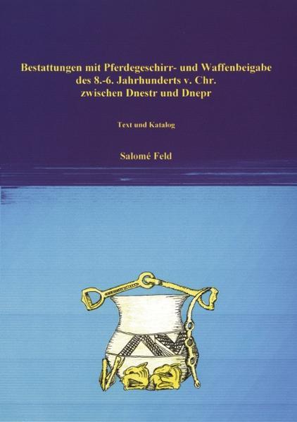 Bestattungen mit Pferdegeschirr u. Waffenbeigabe des 8.-6. Jhd's v. Chr. zwischen ... als Buch