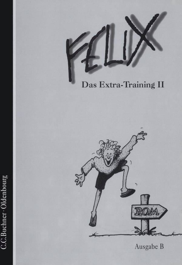 Felix Ausgabe B 2. Das Extra-Training als Buch