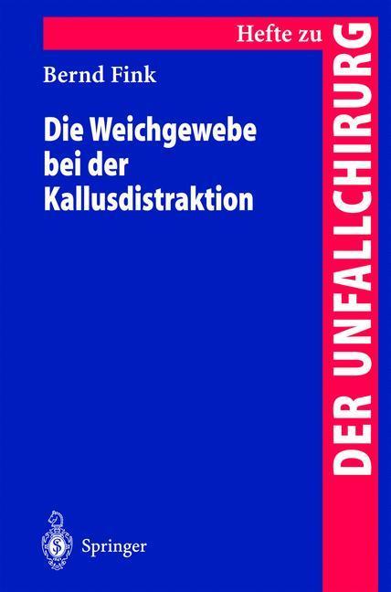 Die Weichgewebe bei der Kallusdistraktion als Buch
