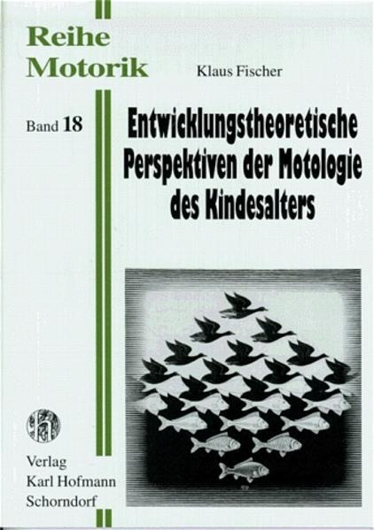 Entwicklungstheoretische Perspektiven der Motologie des Kindesalters als Buch