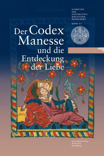 Der Codex Manesse und die Entdeckung der Liebe als Buch