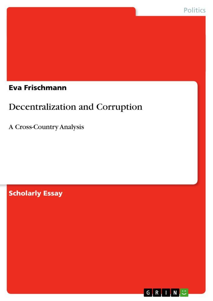 Decentralization and Corruption als Buch von Eva Frischmann - GRIN Publishing