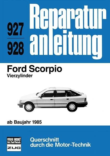 Ford Scorpio Vierzylinder ab Baujahr 1985 als Buch