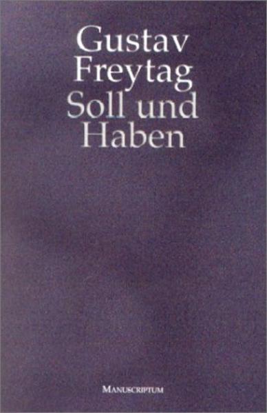 Soll und Haben als Buch von Gustav Freytag