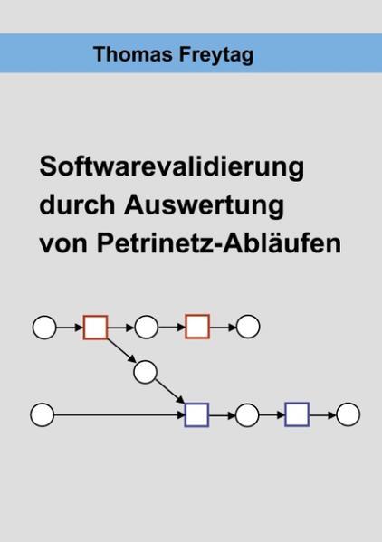 Software - Validierung durch Auswertung von Petrinetz-Abläufen als Buch