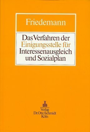 Das Verfahren der Einigungsstelle für Interessenausgleich und Sozialplan als Buch