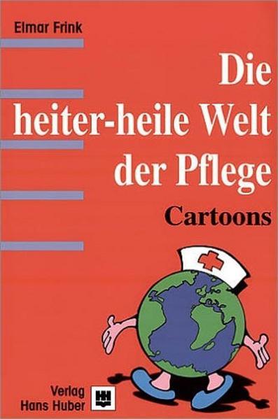 Die heiter-heile Welt der Pflege als Buch