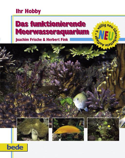 Ihr Hobby: Das funktionierende Meerwasseraquarium als Buch