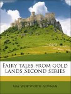 Fairy tales from gold lands Second series als Taschenbuch von May Wentworth Newman