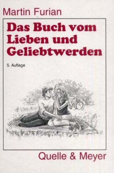 Das Buch vom Lieben und Geliebtwerden als Buch