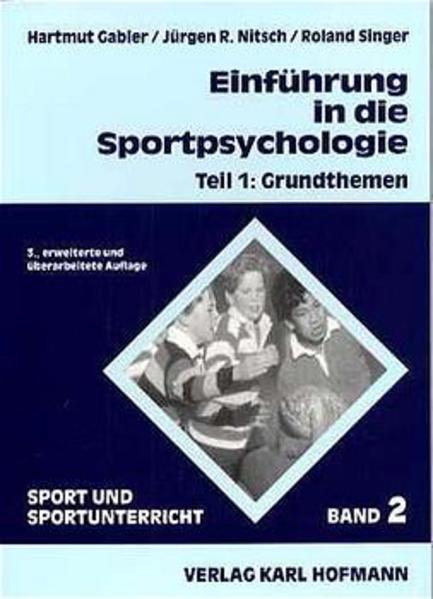 Einführung in die Sportpsychologie 1. Grundthemen als Buch