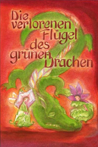 Die verlorenen Flügel des Grünen Drachen als Buch