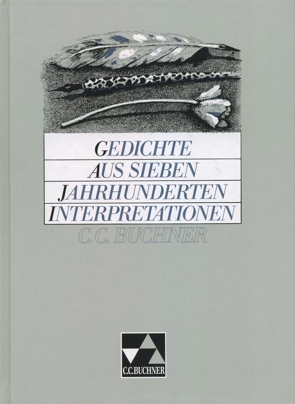 Gedichte aus sieben Jahrhunderten. Interpretationen als Buch
