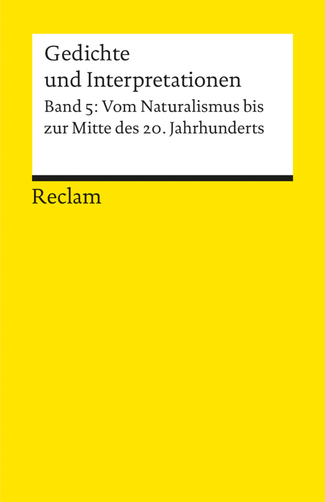 Gedichte und Interpretationen 5. Vom Naturalismus bis zur Jahrhundertmitte als Taschenbuch