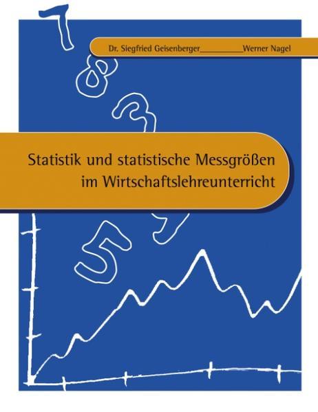 Statistik und statistische Messgrößen im Wirtschaftslehreunterricht als Buch