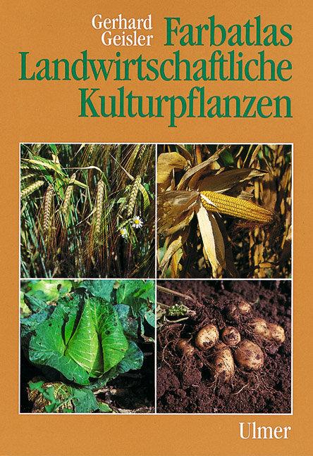 Farbatlas Landwirtschaftliche Kulturpflanzen als Buch
