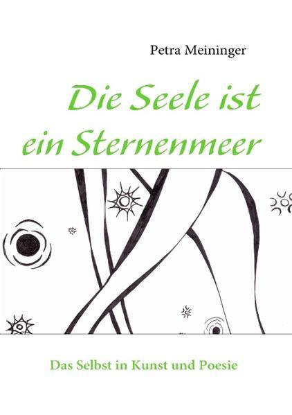 Die Seele ist ein Sternenmeer als Buch von Petra Meininger - Books on Demand
