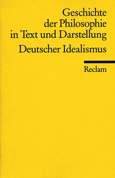 Geschichte der Philosophie 06 in Text und Darstellung. Deutscher Idealismus als Taschenbuch