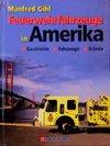 Feuerwehrfahrzeuge in Amerika