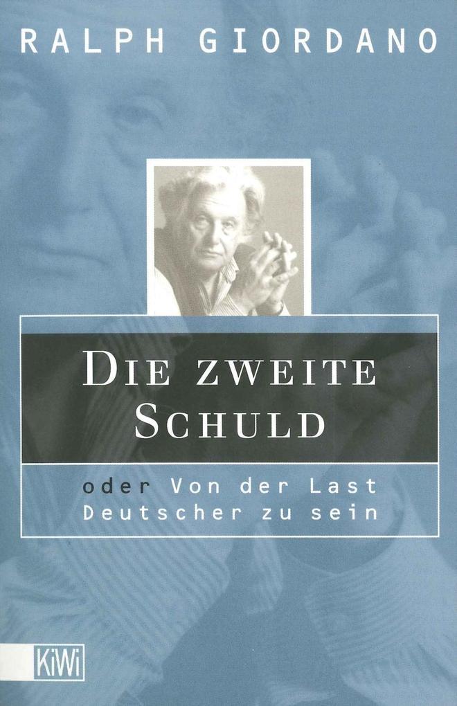 Die zweite Schuld oder Von der Last Deutscher zu sein als Taschenbuch