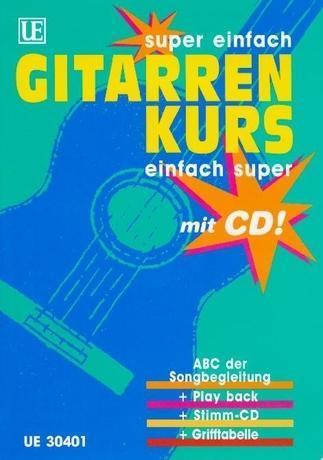 Gitarrenkurs super einfach, einfach super. Inkl. CD als Buch