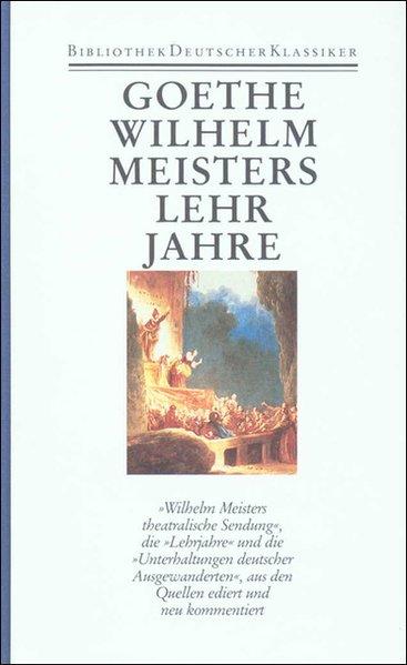 Romane 2. Wilhelm Meisters theatralische Sendung. Wilhelm Meisters Lehrjahre als Buch
