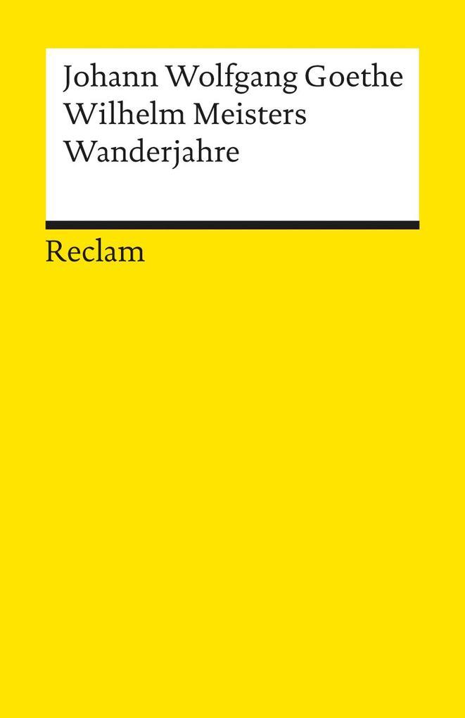 Wilhelm Meisters Wanderjahre oder Die Entsagenden als Taschenbuch
