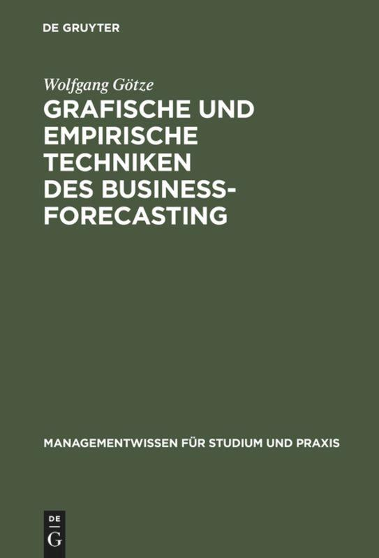Grafische und empirische Techniken des Business-Forecasting als Buch