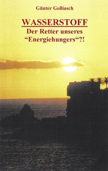 """Wasserstoff - Der Retter unseres """"Energiehungers""""?! als Buch"""
