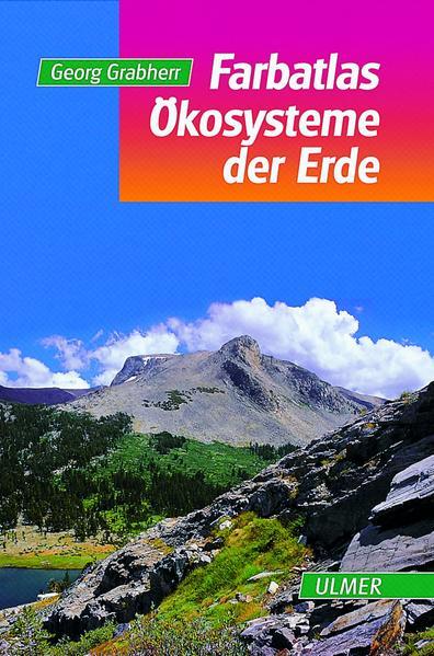 Farbatlas Ökosysteme der Erde als Buch