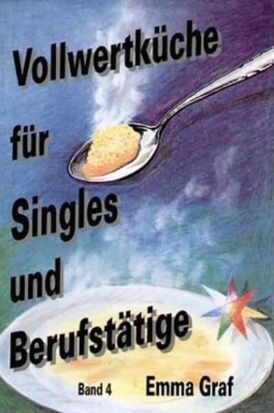 Vollwertküche für Singles und Berufstätige als Buch