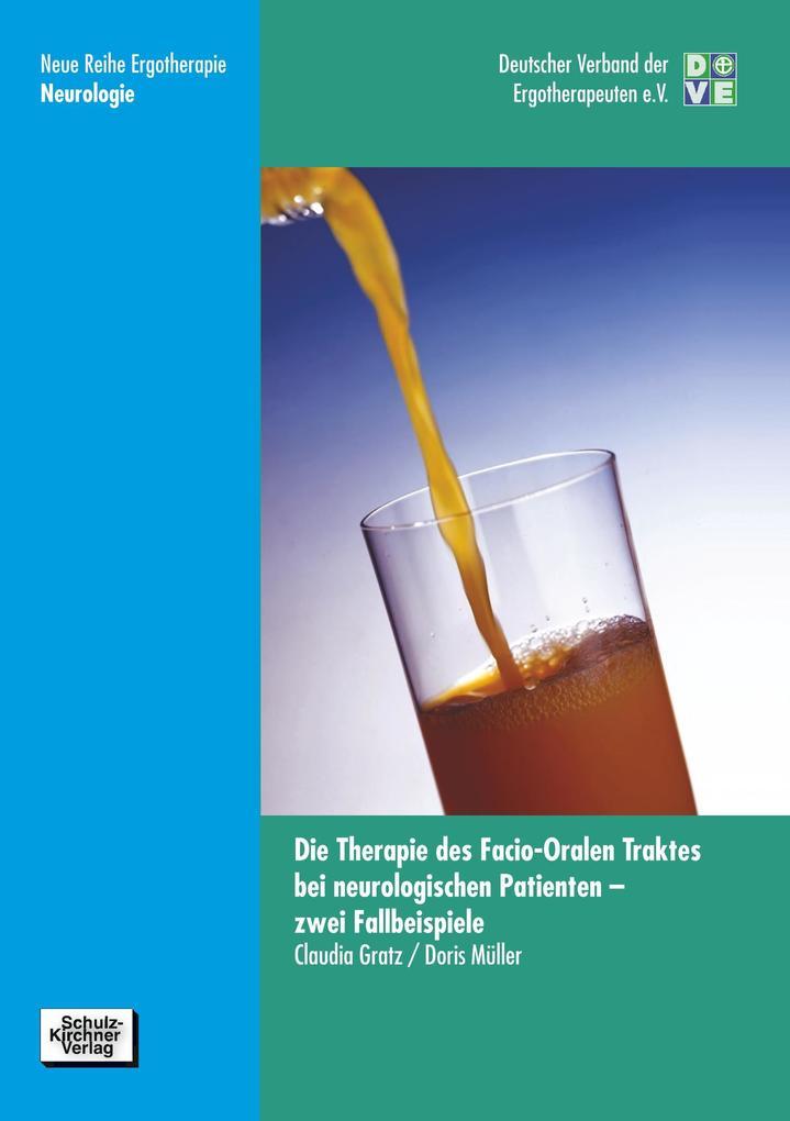 Die Therapie des Facio-Oralen Traktes bei neurologischen Patienten - zwei Fallbeispiele als Buch