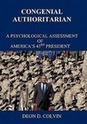 Congenial Authoritarian: A Psychological Assessment of America's 43rd President
